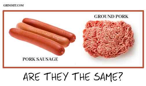 Is Pork Sausage and Ground Pork the Same